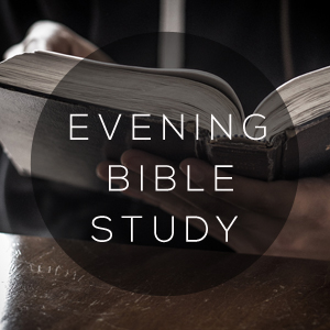 Sunday Evening Bible Study